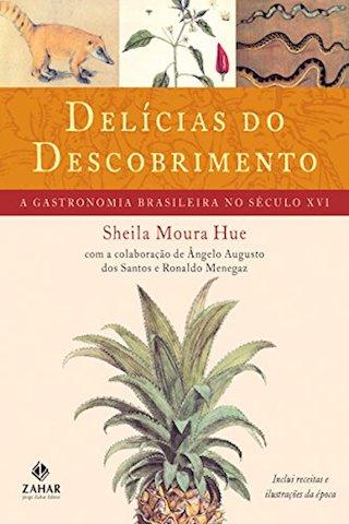 Delícias do descobrimento – A gastronomia brasileira no século XVI