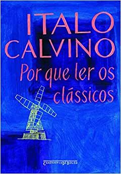 Livro Por que ler os clássicos